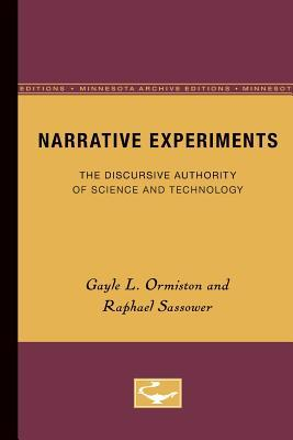 Narrative Experiments: The Discursive Authority of Science and Technology Raphael Sassower