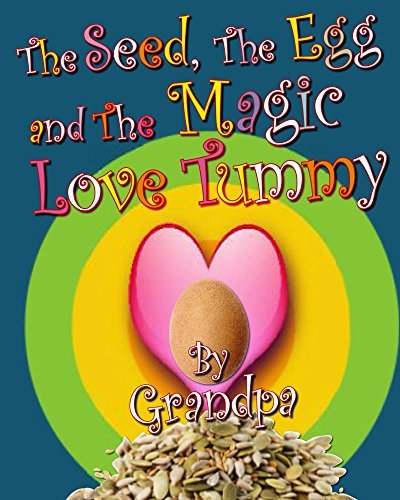The Seed, The Egg, and The Magic Love Tummy Grand Pa