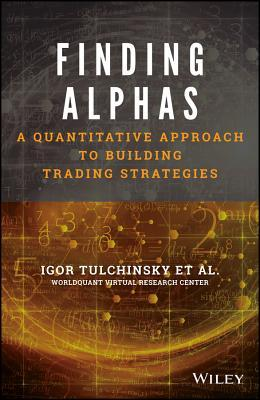 Finding Alphas: A Quantitative Approach to Building Trading Strategies  by  I Tulchinsky