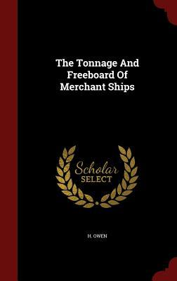 The Tonnage and Freeboard of Merchant Ships H Owen