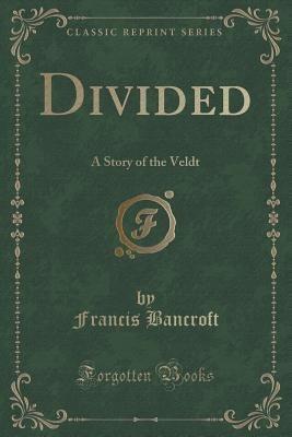 Divided: A Story of the Veldt  by  Francis Bancroft
