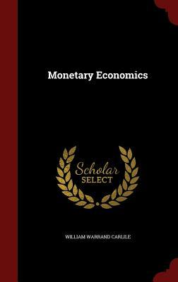 Monetary Economics  by  William Warrand Carlile