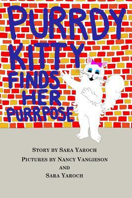 Purrdy Kitty Finds Her Purrpose Sara Yaroch