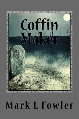 Coffin Maker MARK L FOWLER