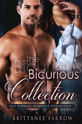 The Bicurious Collection  by  Brittanee Farrow