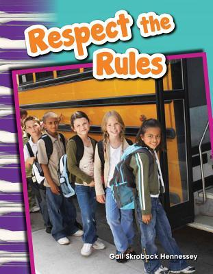 Respect the Rules! (Library Bound) (Content and Literacy in Social Studies Grade 1)  by  Gail Hennessey