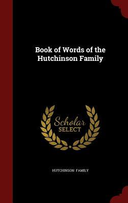 Book of Words of the Hutchinson Family  by  Hutchinson Family