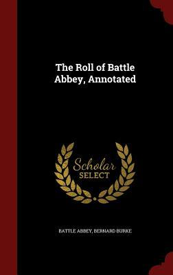 The Roll of Battle Abbey, Annotated  by  Battle Abbey