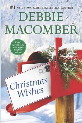 Christmas Wishes: Christmas Letters/Rainy Day Kisses Debbie Macomber