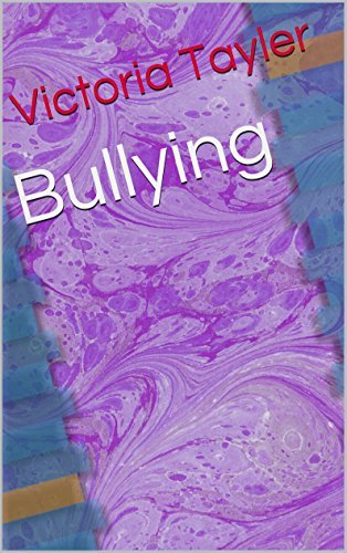Bullying  by  Victoria Tayler