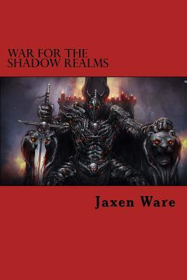 War for the Shadow Realms Jaxen Ware