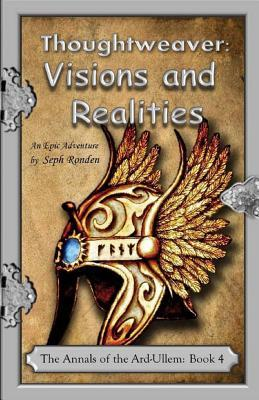 Thoughtweaver: Visions and Realities Seph Ronden