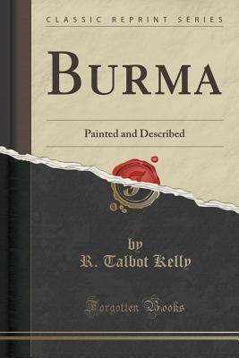 Burma: Painted and Described  by  R Talbot Kelly