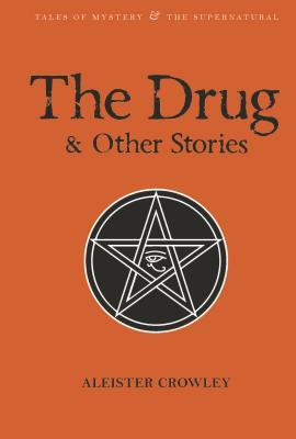 The Drug and Other Stories  by  Aleister Crowley