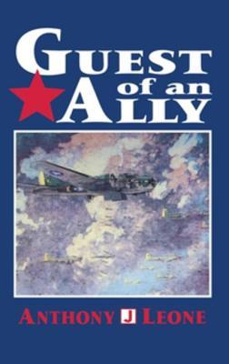Guest of an Ally: Veterans of the First World War  by  Anthony J Leone