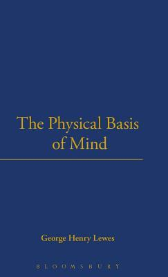Physical Basis of Mind  by  George Henry Lewes