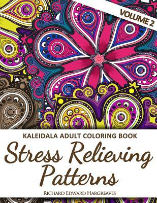 Kaleidala Adult Coloring Book - Stress Relieving Patterns - V2 Richard Edward Hargreaves