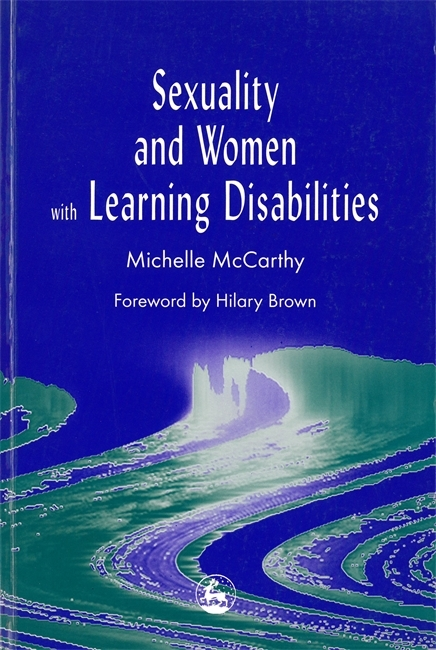 Sexuality and Women with Learning Disabilities  by  Michelle McCarthy