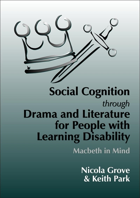 Social Cognition Through Drama And Literature for People with Learning Disabilities: Macbeth in Mind Keith Park