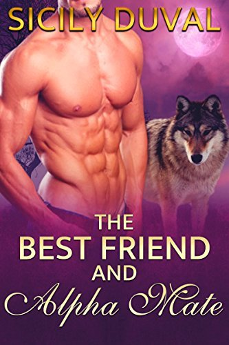 The Best Friend and Alpha Mate  by  Sicily Duval