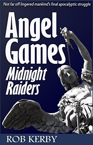 Angel Games: Midnight Raiders Rob Kerby