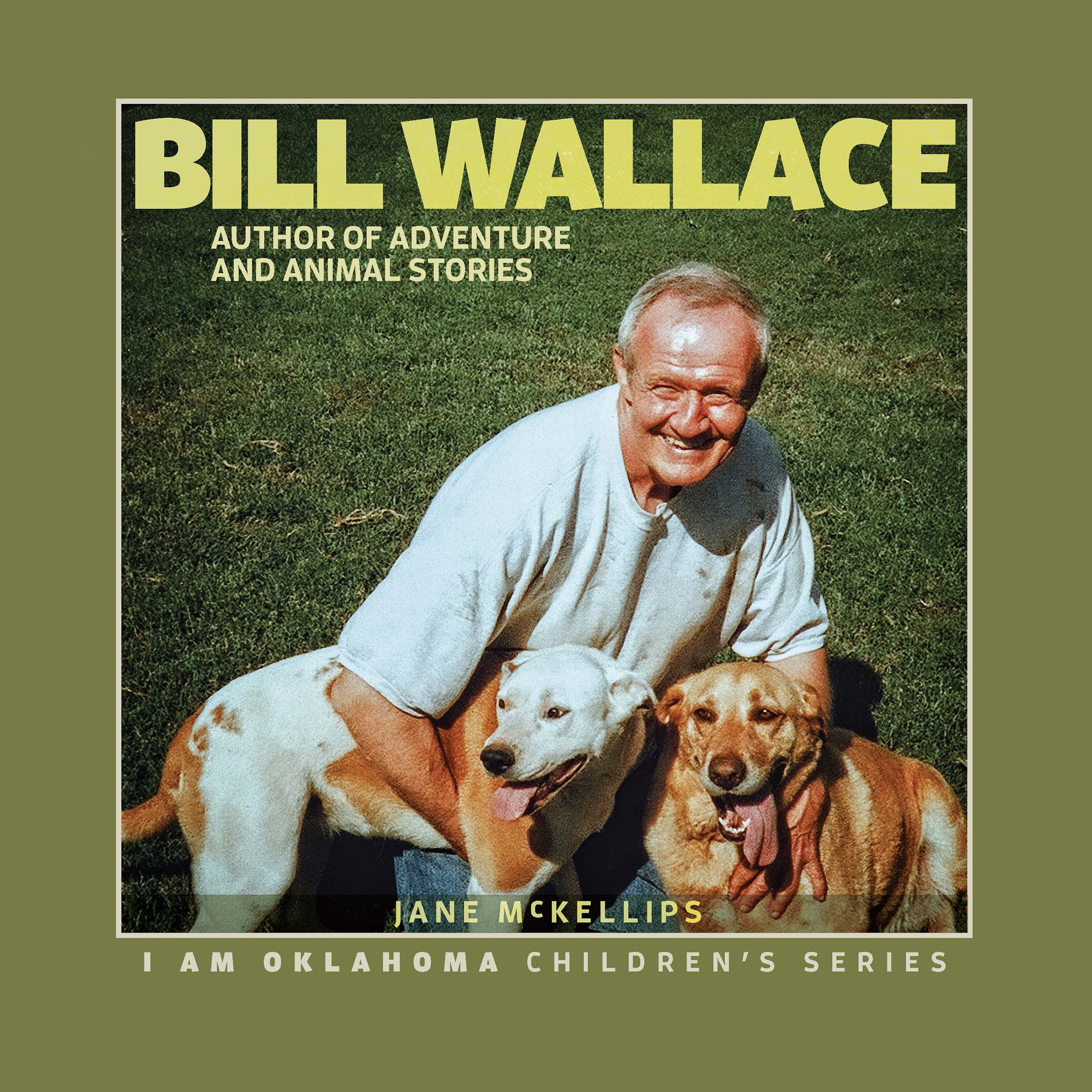 Bill Wallace: Author of Adventure and Animal Stories  by  Jane McKellips