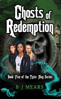 Ghosts of Redemption (Tyler May #5) B.J. Mears