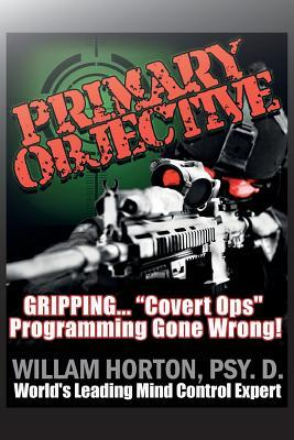 Primary Objective: Neuro Linguistic Psychology and Guerrilla Warfare William D Horton Psy D