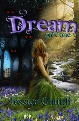 Dream: Part One Jessica Glaittli