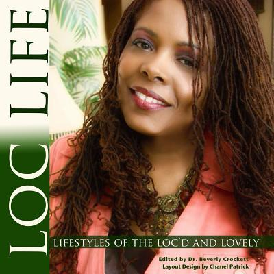 Loc Life Lifestyles of the Locd and Lovely Linita Dawkins Butler