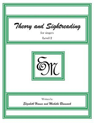 Theory and Sightreading for Singers: Level 2  by  Em Music Publishing