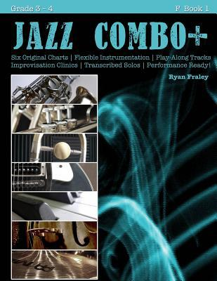 Jazz Combo Plus, F Book 1: Flexible Combo Charts Solo Transcriptions Play-Along Tracks  by  Ryan Fraley
