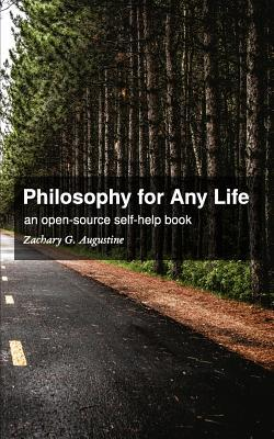 Philosophy for Any Life Zachary G Augustine