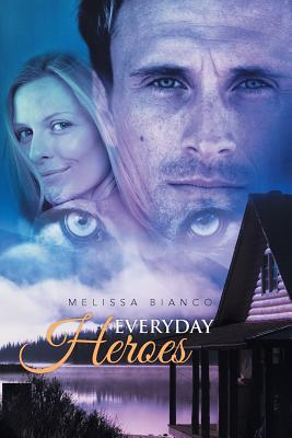 Everyday Heroes  by  Melissa Bianco