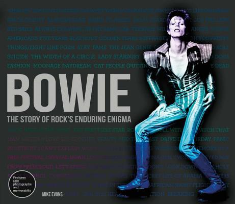 Bowie: The Story of Rocks Enduring Enigma Mike Evans
