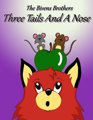 Three Tails and a Nose The Bivens Brothers