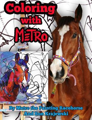 Coloring with Metro: 30 Adult Coloring Pages Designed  by  a Painting Horse by Ron Krajewski