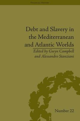 Debt and Slavery in the Mediterranean and Atlantic Worlds Alessandro Stanziani