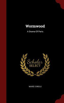 Wormwood: A Drama of Paris  by  Marie Corelli