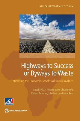 Highways to Success or Byways to Waste: Estimating the Economic Benefits of Roads  by  Rubaba Ali