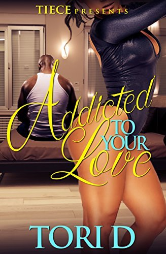 Addicted To Your Love Tori D