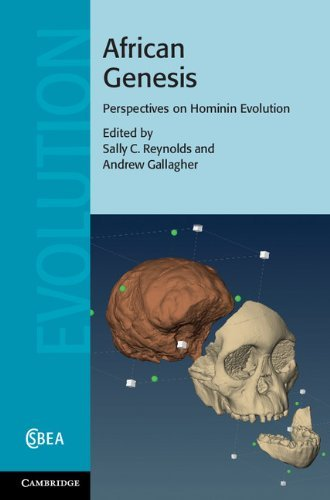 African Genesis: Perspectives on Hominin Evolution (Cambridge Studies in Biological and Evolutionary Anthropology) Sally C. Reynolds