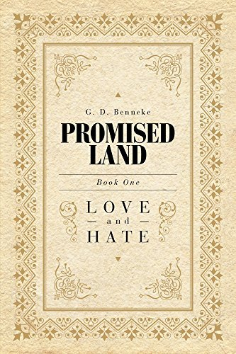 Promised Land: Love and Hate G D Benneke