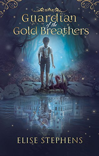 Guardian of the Gold Breathers Elise Stephens