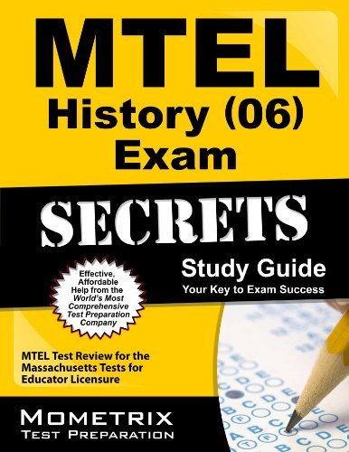 MTEL History (06) Exam Secrets Study Guide: MTEL Test Review for the Massachusetts Tests for Educator Licensure  by  MTEL Exam Secrets Test Prep Team