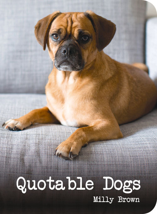 Quotable Dogs Milly Brown