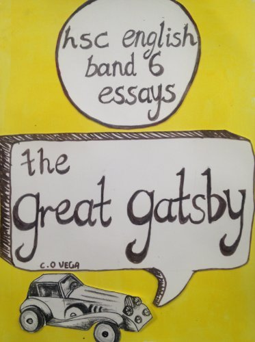 HSC English essays - The Great Gatsby (HSC English band 6 Essays Book 2)  by  C. O. Vega