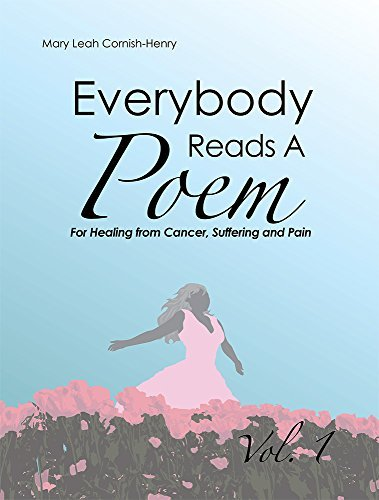 Everybody Reads A Poem: For Healing From Cancer, Hurt or Pain  by  Mary L. Henry