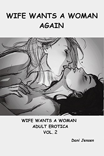 Wife Wants a Woman Again  by  Dani Jensen