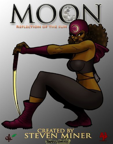 MOON reflection of the sun (I AM MOON Book 1) steven miner